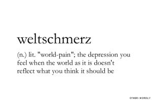 weltschmerz-other-wordly