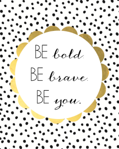 Be-Bold-Be-Brave-Be-You-Free-Printable-Art-From-Burlap-and-Blue